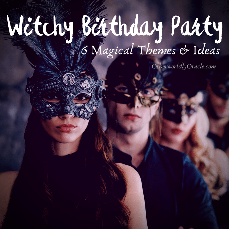 Witchy Birthday Party: 6 Magical Themes, Decor, Gifts and Games