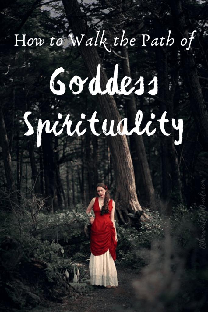 Goddess Spirituality: Ways to Walk the Path of the Divine Feminine