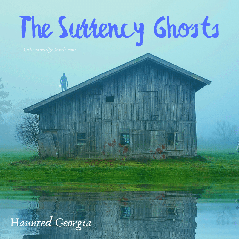 The Surrency Ghosts: TRUE Terrifying Tales of Haunted Georgia