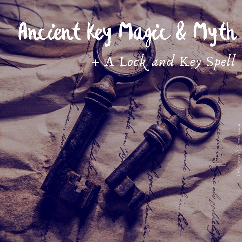 Key Magic Myth and A Lock and Key Spell