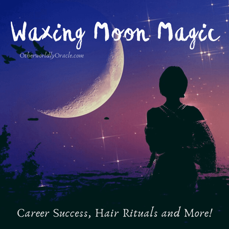 Waxing Moon Magic and Rituals for Career Success, Hair Growth and More!