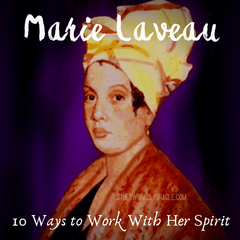 Marie Laveau: 10 Ways to Work With the Voodoo Queen