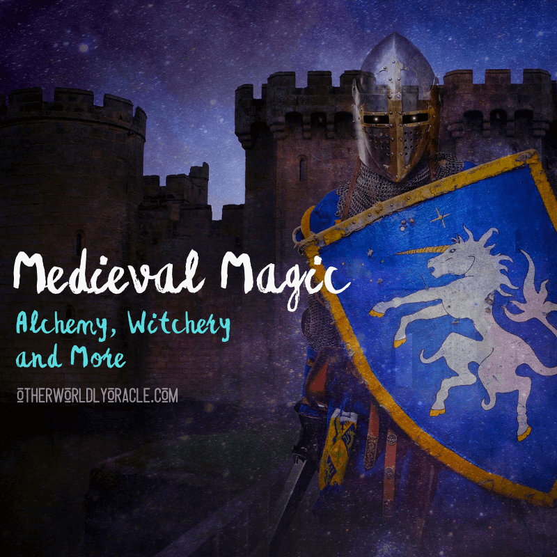 Medieval Magic: Alchemy, Witchery and Magic in the Middle Ages