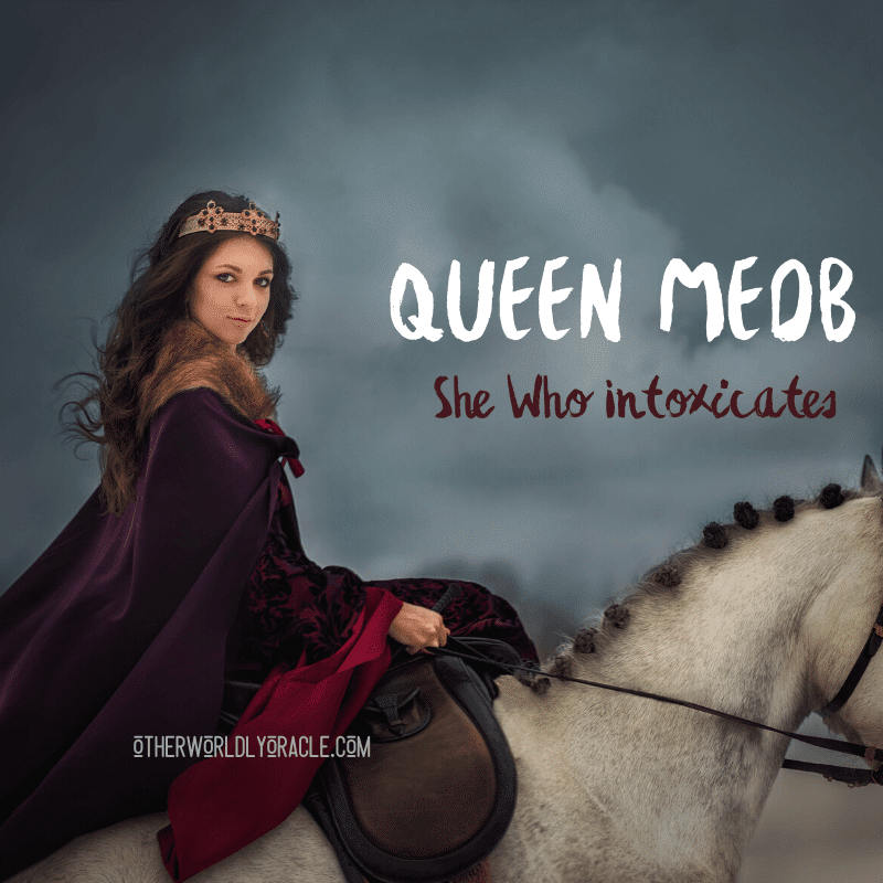 Queen Medb: The Celtic Maeve Goddess and 9 Ways to Honor Her