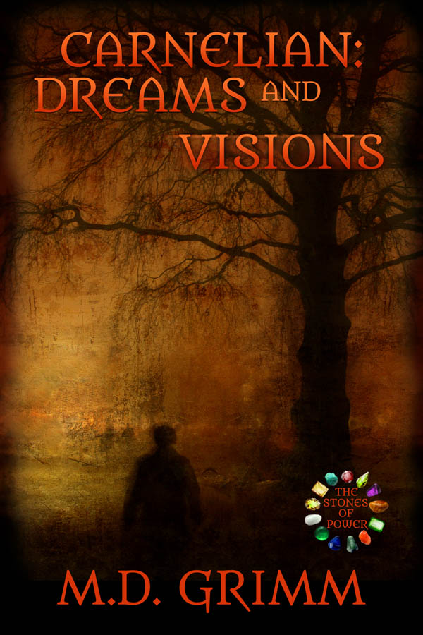 Carnelian Dreams and Visions - The Stones of Power series