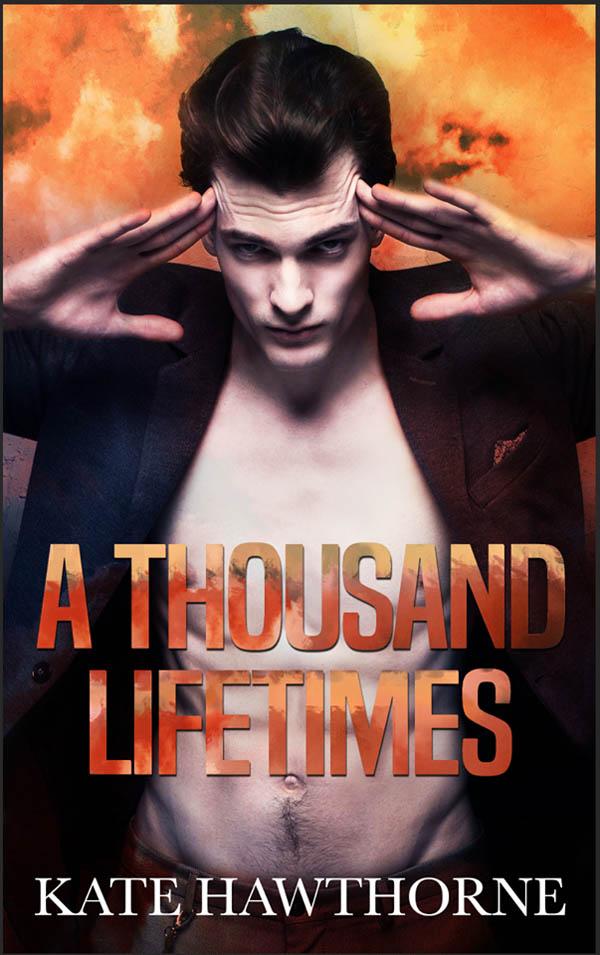 A Thousand Lifetimes - Kate Hawthorne