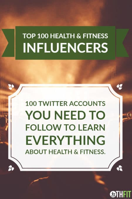 Our list of the Top 100 Health and Fitness Influencers.
