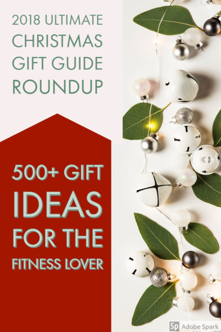 Our roundup of over 500 gift ideas for those who love fitness. This is the ultimate Christmas gift guide for 2018!