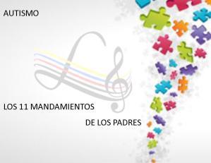 AUTISMO. LOS 11 MANDAMIENTOS DE LOS PADRES