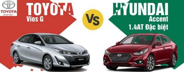 So sánh Toyota Vios G và Hyundai Accent 1.4 AT đặc biệt 2020 dành cho Gia đình