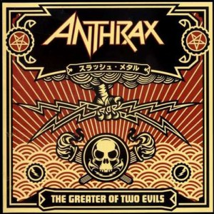 ANTHRAX_the_greater_of_two_evils
