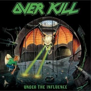 OVERKILL_UnderTheInfluence