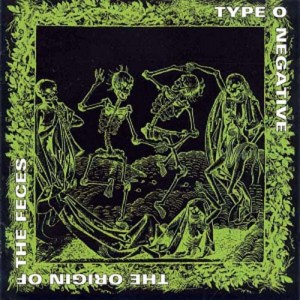 TYPE_O_NEGATIVE_TheOriginOfTheFeces