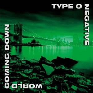 TYPE_O_NEGATIVE_WorldComingDown