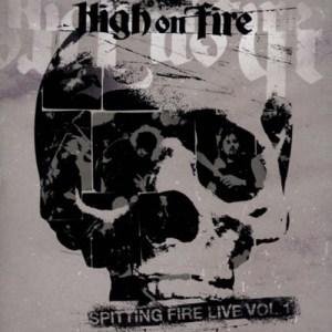 HIGH_ON_FIRE_Spitting_Fire_Live_Vol_1