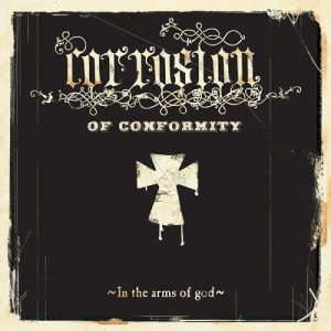 CORROSION_OF_CONFORMITY_In_the_Arms_of_God