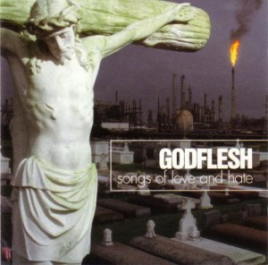 GODFLESH_Songs_of_Love_and_Hate