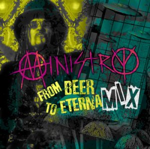 MINISTRY_From_Beer_to_Eternity
