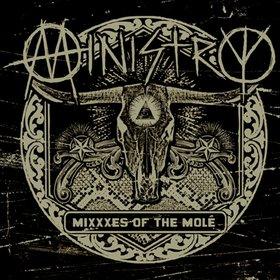MINISTRY_MiXXXes_of_the_Molé