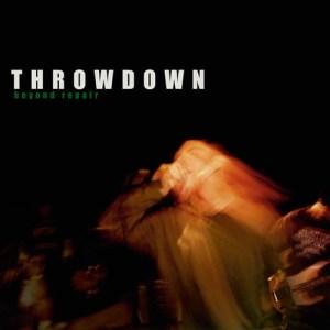 THROWDOWN_Beyond_Repair