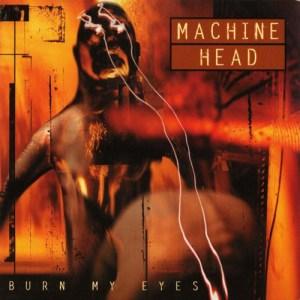 MACHINE_HEAD_Burn_My_Eyes