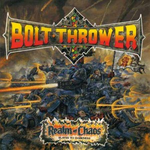 BOLT_THROWER_Realm_of_Chaos_Slaves_to_Darkness
