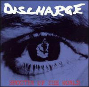 DISCHARGE_Shootin Up_the_World