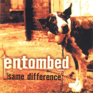 ENTOMBED_Same_Difference