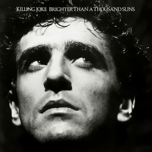 KILLING_JOKE_Brighter_than_a_Thousand_Suns