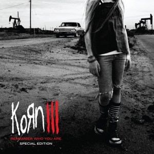 KORN_Korn_III_Remember_Who_You_Are_a