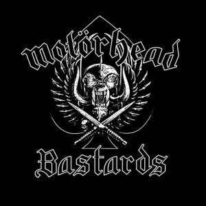 MOTÖRHEAD_Bastards