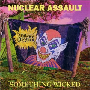 NUCLEAR_ASSAULT_Something_Wicked
