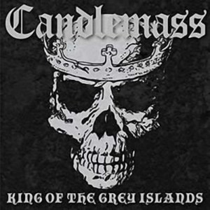 CANDLEMASS_King_of_the_Grey_Islands