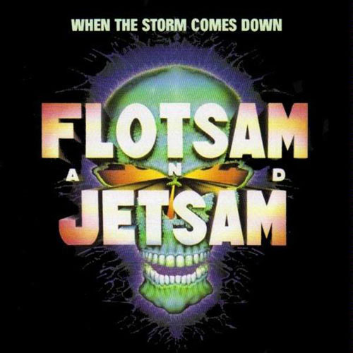 FLOTSAM_AND_JETSAM_When_the_Storm_Comes_Down