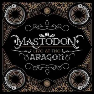 MASTODON_Live_at_the_Aragon