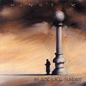 KINGS_X_Black_Like_Sunday