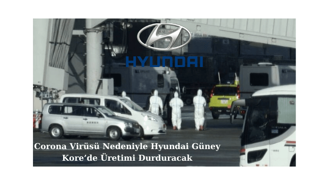 Hyundai to Stop Production in South Korea Due to Corona Virus