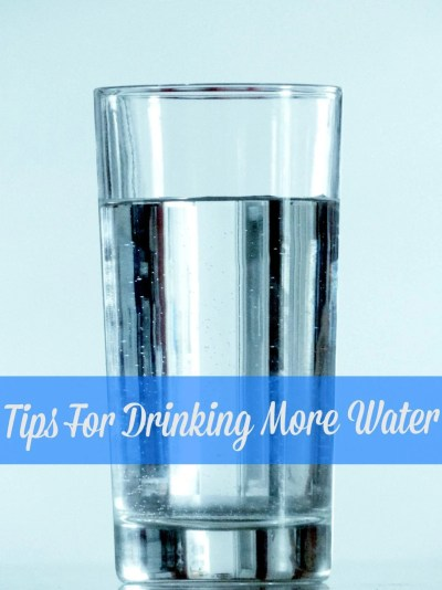 4 Tips for Drinking More Water‏ Daily