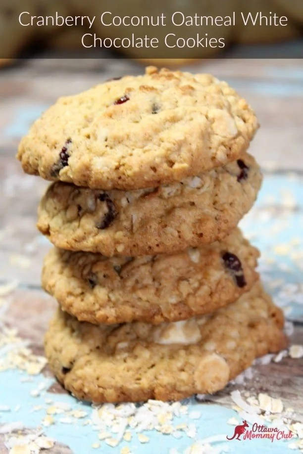 Cranberry Coconut Oatmeal White Chocolate Cookies - Ottawa Mommy Club ...