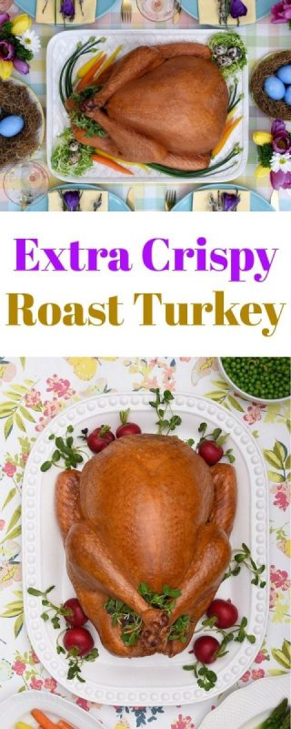 Extra Crispy Roast Turkey Recipe