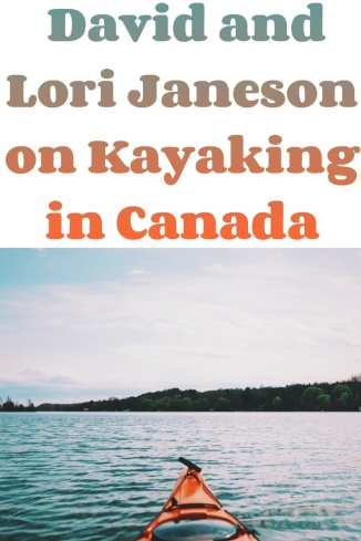David and Lori Janeson on Kayaking in Canada