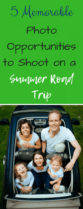 5 Memorable Photo Opportunities to Shoot on a Summer Road Trip