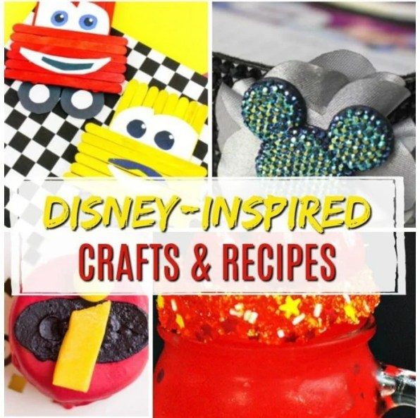 Disney Inspired Crafts and Recipes