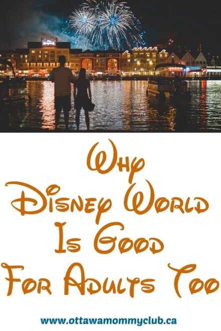 Why Disney World Is Good For Adults Too