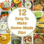 12 Easy To Make Home-Made Dips