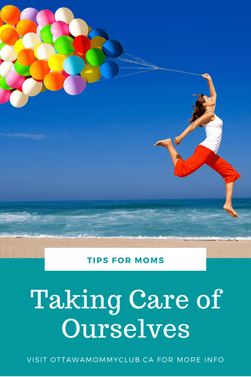 Taking care of ourselves: Tips for moms