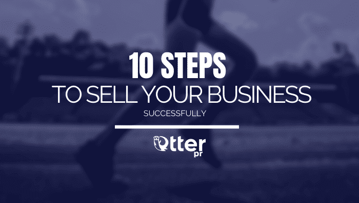 10 steps To Sell Your Business