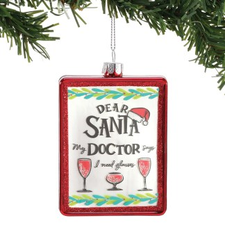 Otto's Granary Dear Santa Doctor Says Ornament by Izzy & Oliver