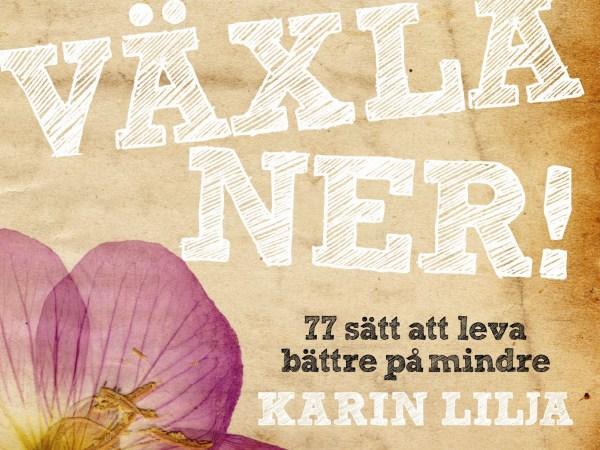 Växla ner av Karin Lilja
