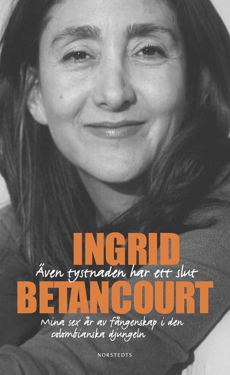 Även tystnaden har ett slut av Ingrid Betancourt
